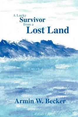 A Lucky Survivor from a Lost Land (Paperback)