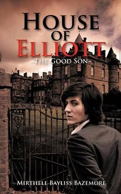 House of Elliott: -The Good Son- (Paperback)