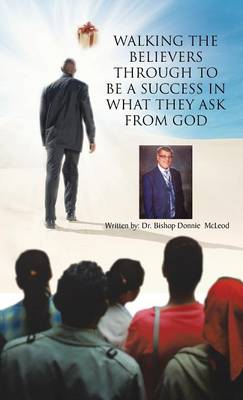 Walking the Believers Through to Be a Success in What They Ask from God (Hardback)