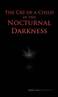 The Cry of a Child in the Nocturnal Darkness (Hardback)