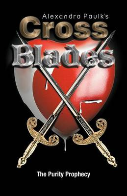 Cross Blades: The Purity Prophecy (Paperback)