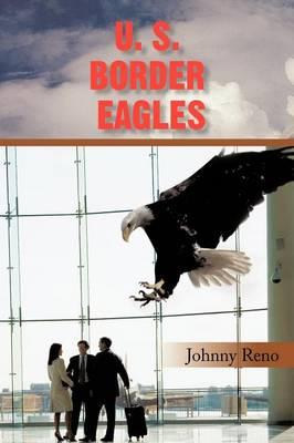 U. S. Border Eagles (Paperback)