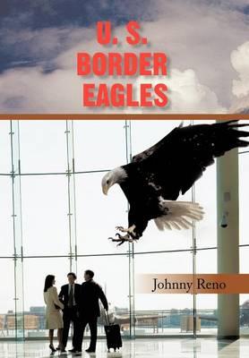 U. S. Border Eagles (Hardback)