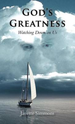 God's Greatness: Watching Down on Us (Hardback)