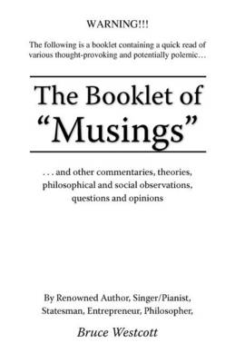 The Booklet of Musings: ...and Other Commentaries, Theories, Philosophical and Social Observations, Questions and Opinions (Paperback)