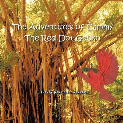 The Adventures of Cammy the Red Dot Gecko (Paperback)