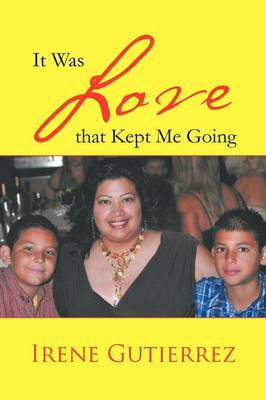 It Was Love That Kept Me Going (Paperback)