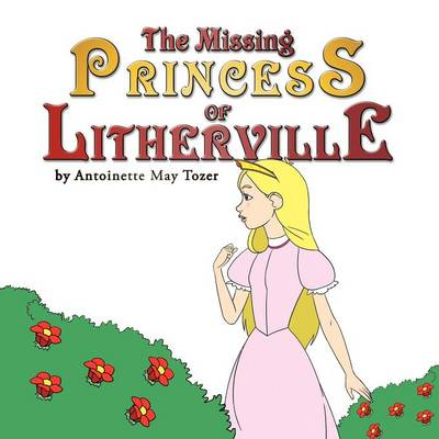 The Missing Princess of Litherville (Paperback)