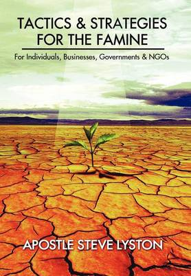 Tactics and Strategies for the Famine: For Individuals (Hardback)