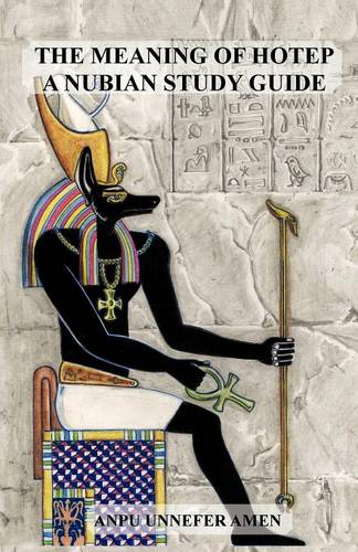 The Meaning of Hotep: A Nubian Study Guide (Paperback)
