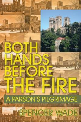 Both Hands Before the Fire: A Parson's Pilgrimage (Paperback)