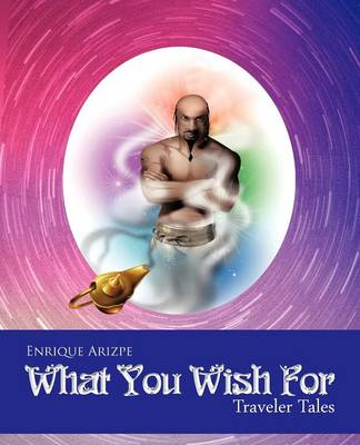 What You Wish for: Traveler Tales (Paperback)