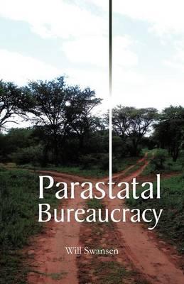 Parastatal Bureaucracy (Paperback)