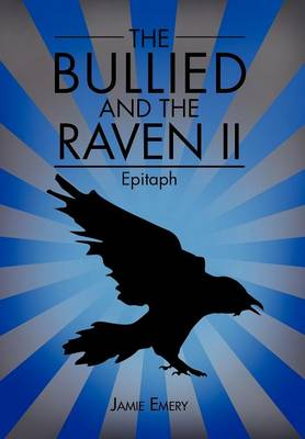 The Bullied and the Raven II: Epitaph (Hardback)