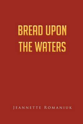 Bread Upon the Waters (Paperback)