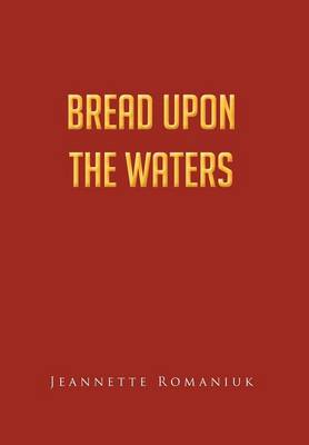 Bread Upon the Waters (Hardback)