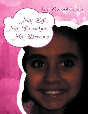 My Life, My Favorites, My Dreams (Paperback)