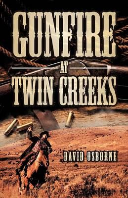 Gunfire at Twin Creeks (Paperback)