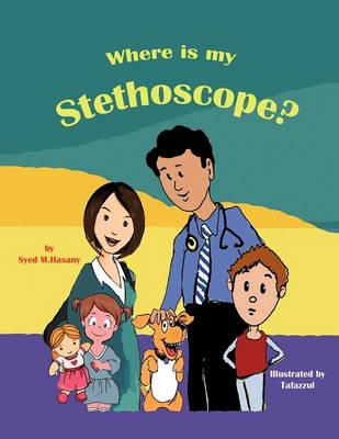 Where Is My Stethoscope? (Paperback)