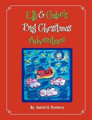 Elli & Gabe's Big Christmas Adventure (Paperback)