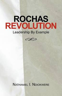 Rochas Revolution: Leadership by Example (Paperback)
