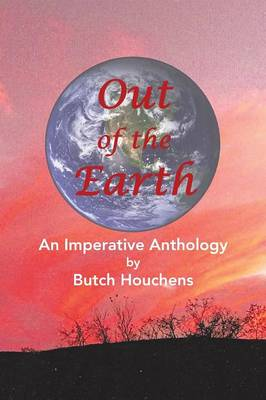 Out of the Earth: An Imperative Anthology (Paperback)