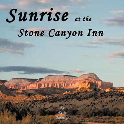 Sunrise at the Stone Canyon Inn (Paperback)