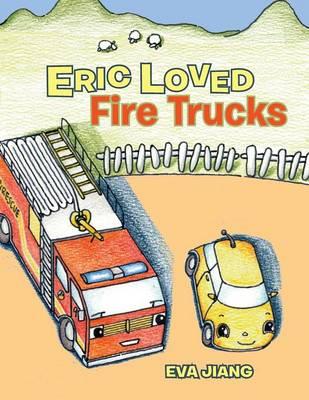 Eric Loved Fire Trucks (Paperback)