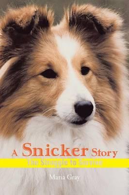 A Snicker Story: The Struggle to Survive (Paperback)