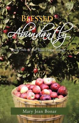 Blessed Abundantly: Book Two of the West Hope Trilogy (Paperback)