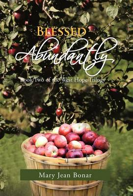 Blessed Abundantly: Book Two of the West Hope Trilogy (Hardback)