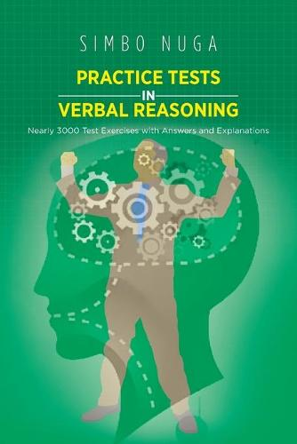 Practice Tests in Verbal Reasoning: Nearly 3000 Test Exercises with Answers and Explanations (Paperback)