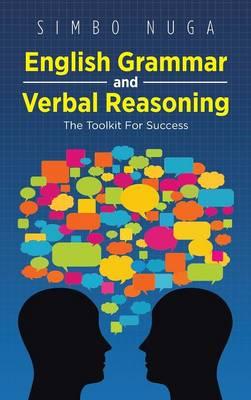 English Grammar and Verbal Reasoning: The Toolkit for Success (Hardback)