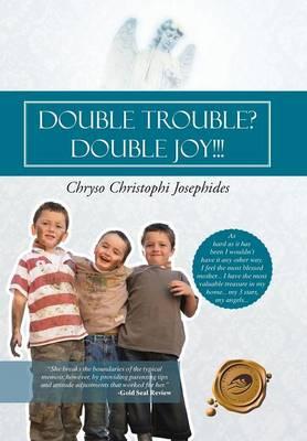 Double Trouble? Double Joy!!! (Hardback)