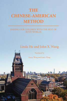 The Chinese-American Method: Raising Our Children with the Best of Both Worlds (Paperback)