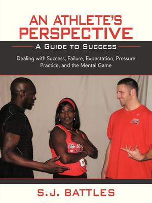 An Athlete's Perspective: A Guide to Success (Paperback)
