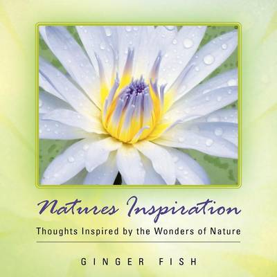 Natures Inspiration: Thoughts Inspired by the Wonders of Nature (Paperback)