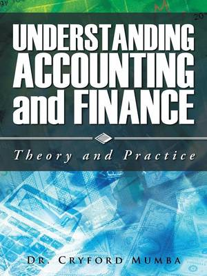 Understanding Accounting and Finance: Theory and Practice (Paperback)
