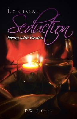 Lyrical Seduction: Poetry with Passion (Paperback)