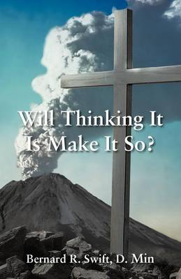 Will Thinking It Is Make It So? (Paperback)