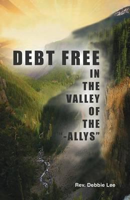 Debt Free in the Valley of the -Allys (Paperback)