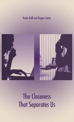 The Closeness That Separates Us (Hardback)