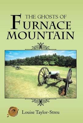 The Ghosts of Furnace Mountain (Hardback)