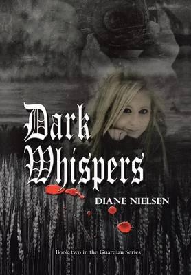 Dark Whispers: Book Two in the Guardian Series (Hardback)