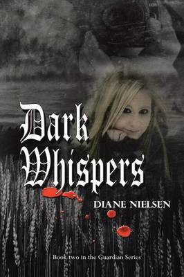 Dark Whispers: Book Two in the Guardian Series (Paperback)