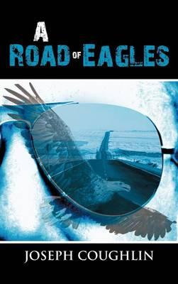 A Road of Eagles (Hardback)