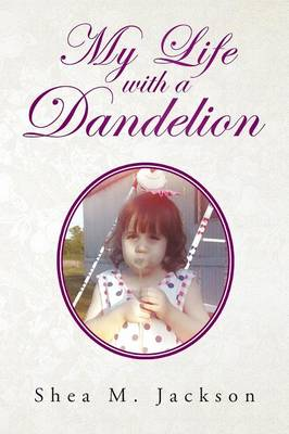 My Life with a Dandelion (Paperback)