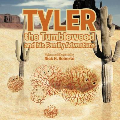 Tyler the Tumbleweed and His Family Adventure (Paperback)