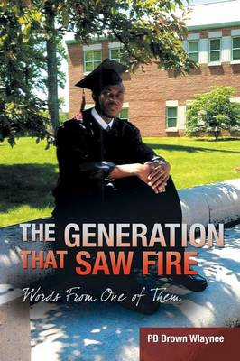 The Generation That Saw Fire: Words from One of Them (Paperback)