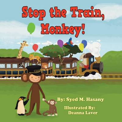 Stop the Train, Monkey! (Paperback)